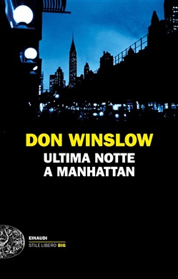 Ultima notte a Manhattan Einaudi Don Winslow