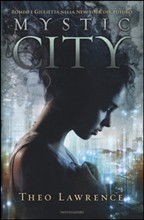 Mystic city Mondadori Theo Lawrence