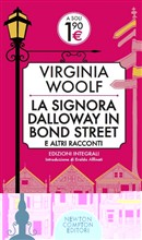 La signora Dalloway Bond Street altri racconti Newton Compton Virginia Woolf