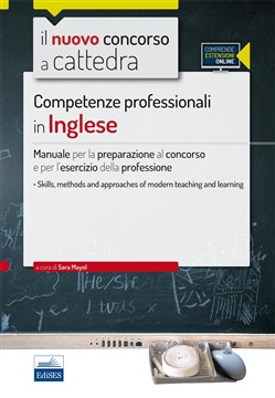 CC 1/2. Competenze professionali in inglese per tutte le classi di concorso. Skills, methods and approaches of modern teaching and learning. Con espansione online Edises AA.VV.