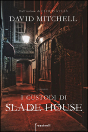 I custodi di Slade House Frassinelli Mitchell David