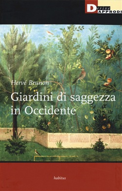 Giardini di saggezza in Occidente DeriveApprodi Herve Brunon