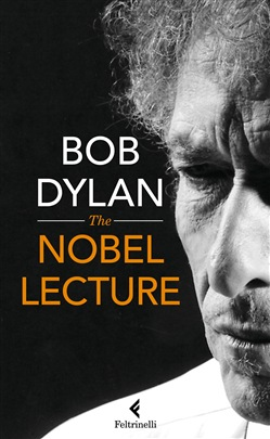 The Nobel Lecture Feltrinelli Bob Dylan
