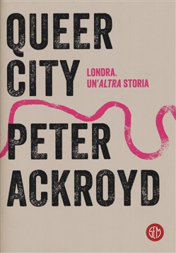 Queer city SEM Peter Ackroyd