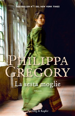 La sesta moglie Sperling & Kupfer Philippa Gregory