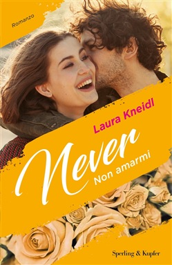 Non amarmi. Never. Vol. 1 Sperling & Kupfer Laura Kneidl