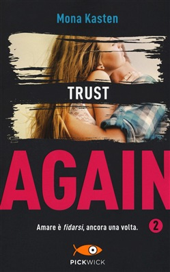 Trust again. Ediz. italiana. Vol. 2 Pickwick Mona Kasten
